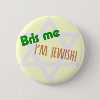 Bris Me I'm Jewish Button