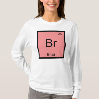Brisa Name Chemistry Element Periodic Table T-Shirt