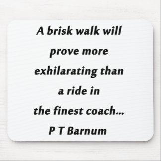 Brisk Walk - P T Barnum Mouse Pad