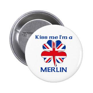 Británicos personalizados me besan que soy MERLIN Pin Redondo De 2 Pulgadas