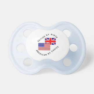 British By Birth American By Choice Pacifier