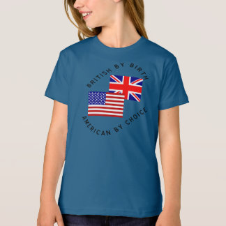 British By Birth American By Choice T-Shirt