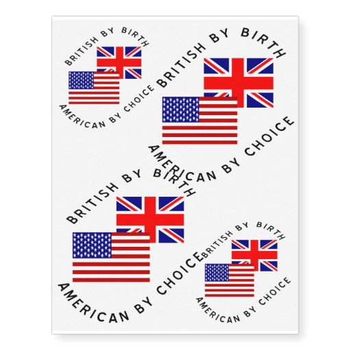 British by birth american by choice temporary tattoos zazzle for American choice