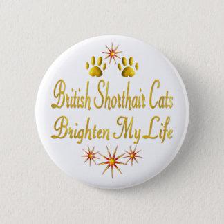 British Shorthair Cats Brighten My Life Pinback Button