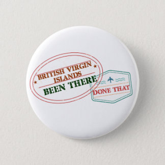 British Virgin Islands Been There Done That Pinback Button