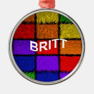 BRITT ( female names ) Metal Ornament