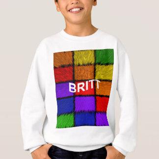 BRITT ( female names ) Sweatshirt