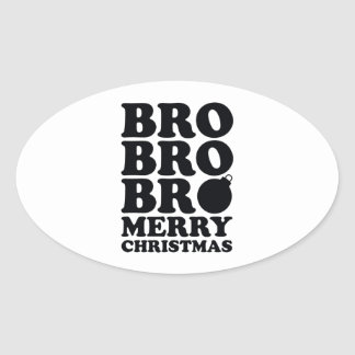 Bro Bro Bro Merry Christmas Oval Sticker