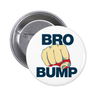 Bro Bump Funny mens Pinback Button