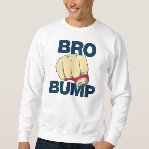 Bro Bump Funny mens Sweatshirt