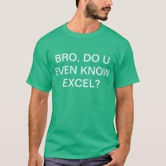 Bro, Do U Even Know Excel? T-Shirt