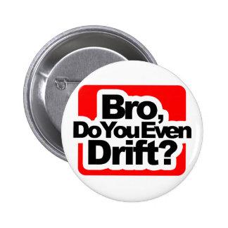 Bro, Do you even drift ? 2 Inch Round Button