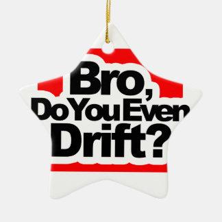 Bro, Do you even drift ? Ceramic Ornament