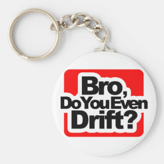 Bro, Do you even drift ? Keychain