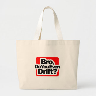 Bro, Do you even drift ? Large Tote Bag