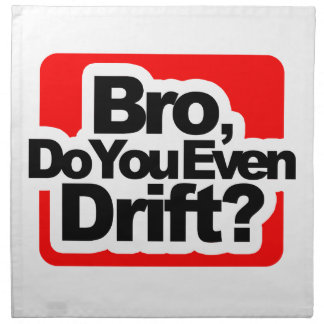 Bro, Do you even drift ? Napkin