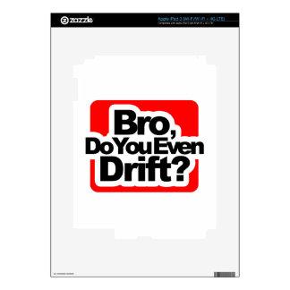 Bro, Do you even drift ? Skin For iPad 3