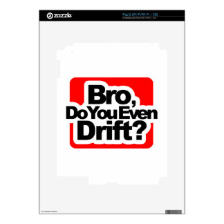 Bro, Do you even drift ? Skins For iPad 2