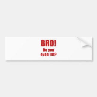 Bro Do You Even Lift Bumper Sticker
