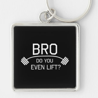 BRO Do You Even Lift? Key Chains