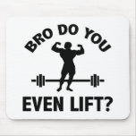 Bro, Do You Even Lift? Mouse Pads