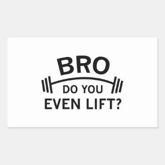 Bro, Do You Even Lift? Rectangular Sticker