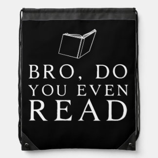 Bro, Do You Even Read Drawstring Backpack