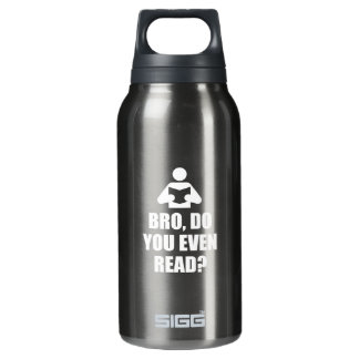 Bro, Do You Even Read? Insulated Water Bottle