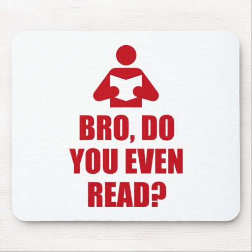 Bro, Do You Even Read? Mouse Pads
