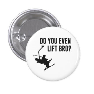 Bro, Do You Even Ski Lift? Button