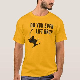 Bro, Do You Even Ski Lift? T-Shirt
