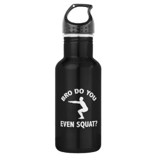 Bro Do You Even Squat? Stainless Steel Water Bottle