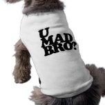 ¿bro enojado de u? camiseta de mascota