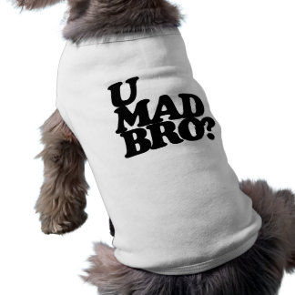 ¿bro enojado de u? playera sin mangas para perro