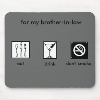 Bro-In-Law Stop Smoking! Mouse Pad