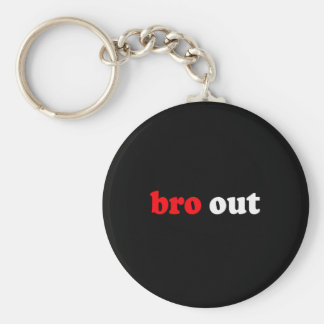 BRO OUT KEYCHAINS