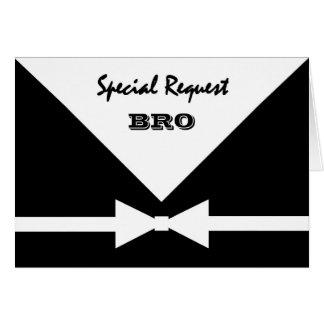 BRO - Petición especial - sea mi mejor hombre Felicitaciones