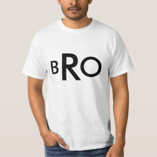 BRO shirt in a Large Font for Easy Reading
