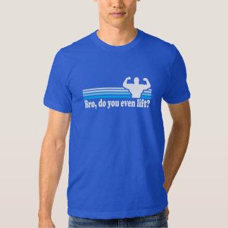 ¿Bro, usted incluso levanta? Camisas
