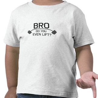 ¿BRO usted incluso levanta? Camisetas