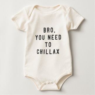 Bro, you need to chillax baby bodysuit