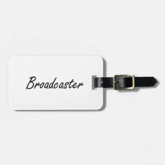 Broadcaster Artistic Job Design Luggage Tag