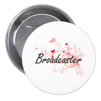 Broadcaster Artistic Job Design with Hearts 3 Inch Round Button