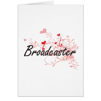 Broadcaster Artistic Job Design with Hearts Greeting Card