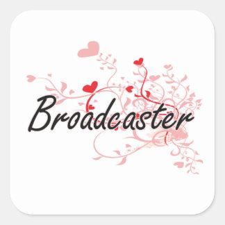 Broadcaster Artistic Job Design with Hearts Square Sticker