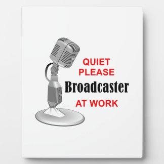 BROADCASTER AT WORK PLAQUE