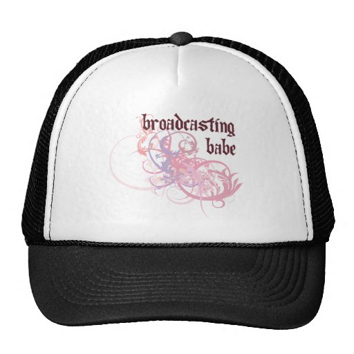 Broadcasting Babe Trucker Hat