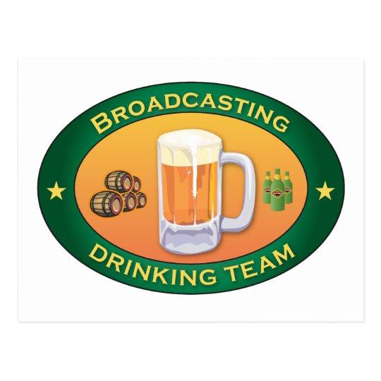 Broadcasting Drinking Team Postcard