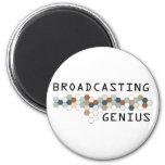Broadcasting Genius Magnet
