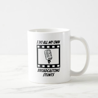 Broadcasting Stunts Coffee Mug